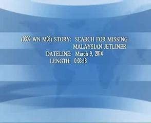 News video: (0309 WN M08) SEARCH FOR MISSING MALAYSIAN JETLINER